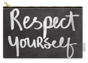 Respect Yourself Carry-all Pouch by Linda Woods