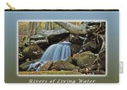 Rivers Of Living Water Carry-all Pouch