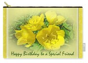 Special Friend Birthday Greeting Card - Yellow Primrose Carry-all Pouch
