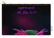St. John 3  17  And Bee Balm Carry-all Pouch