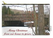 Stone Bridge Christmas Card - Our House To Yours Carry-all Pouch