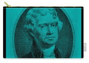 Thomas Jefferson In Turquois Carry-all Pouch by Rob Hans