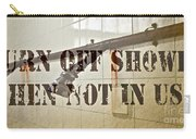 Turn Off Shower ... Carry-all Pouch
