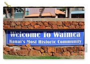 Welcome To Waimea Carry-all Pouch