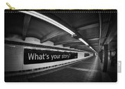 What's Your Story Carry-all Pouch
