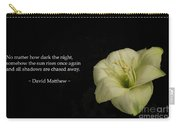 White Lily In The Dark Inspirational Carry-all Pouch