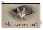 Who Even Are You - Lily The Cat Carry-all Pouch