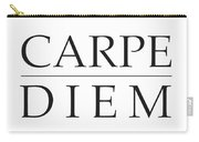 Carpe Diem - Seize The Day Carry-all Pouch