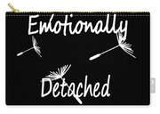 Emotionally Detached Carry-all Pouch