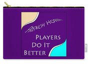 French Horn Players Do It Better 5645.02 Carry-all Pouch