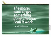Inspirational Timeless Quotes - Richard Bach Carry-all Pouch