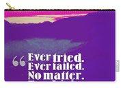 Inspirational Timeless Quotes - Samuel Beckett Carry-all Pouch