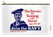 Join The Navy - The Service For Training And Travel Carry-all Pouch