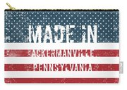 Made In Ackermanville, Pennsylvania Carry-all Pouch