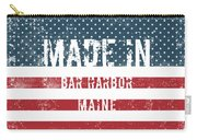 Made In Bar Harbor, Maine Carry-all Pouch