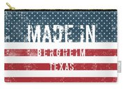 Made In Bergheim, Texas Carry-all Pouch
