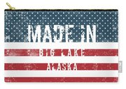 Made In Big Lake, Alaska Carry-all Pouch