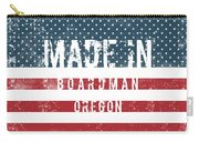 Made In Boardman, Oregon Carry-all Pouch