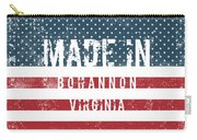 Made In Bohannon, Virginia Carry-all Pouch
