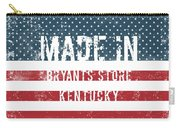 Made In Bryants Store, Kentucky Carry-all Pouch