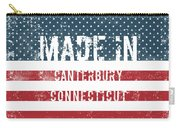 Made In Canterbury, Connecticut Carry-all Pouch