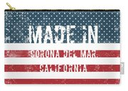 Made In Corona Del Mar, California Carry-all Pouch