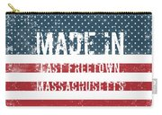 Made In East Freetown, Massachusetts Carry-all Pouch