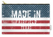 Made In Fairfield, Texas Carry-all Pouch