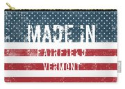 Made In Fairfield, Vermont Carry-all Pouch