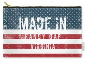 Made In Fancy Gap, Virginia Carry-all Pouch