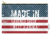 Made In French Creek, West Virginia Carry-all Pouch
