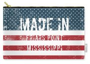 Made In Friars Point, Mississippi Carry-all Pouch