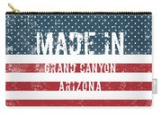 Made In Grand Canyon, Arizona Carry-all Pouch