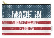 Made In Grand Island, Florida Carry-all Pouch
