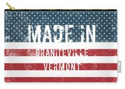 Made In Graniteville, Vermont Carry-all Pouch
