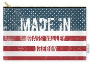 Made In Grass Valley, Oregon Carry-all Pouch