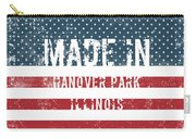 Made In Hanover Park, Illinois Carry-all Pouch