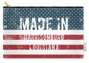 Made In Harrisonburg, Louisiana Carry-all Pouch