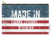 Made In Hawk Springs, Wyoming Carry-all Pouch