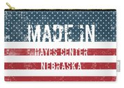 Made In Hayes Center, Nebraska Carry-all Pouch