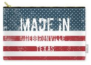 Made In Hebbronville, Texas Carry-all Pouch