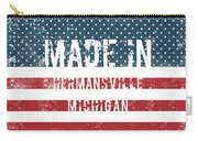 Made In Hermansville, Michigan Carry-all Pouch