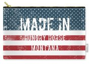 Made In Hungry Horse, Montana Carry-all Pouch