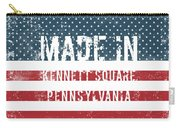 Made In Kennett Square, Pennsylvania Carry-all Pouch