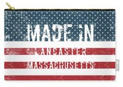Made In Lancaster, Massachusetts Carry-all Pouch