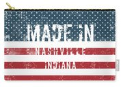 Made In Nashville, Indiana Carry-all Pouch