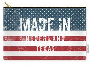Made In Nederland, Texas Carry-all Pouch