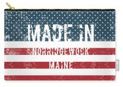 Made In Norridgewock, Maine Carry-all Pouch