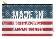 Made In North Andover, Massachusetts Carry-all Pouch