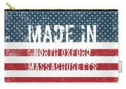 Made In North Oxford, Massachusetts Carry-all Pouch